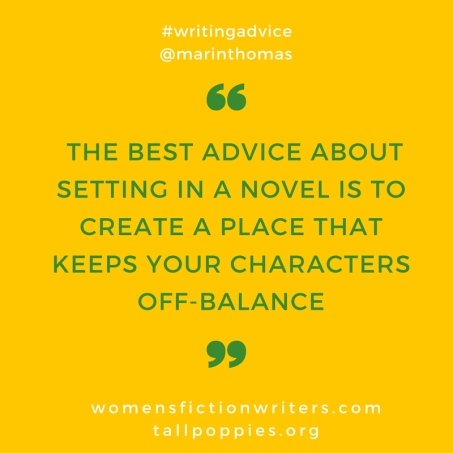 the setting in a novel is a place that keeps your characters off-balance